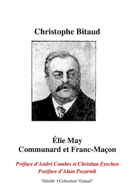 Christophe Bitaud. $Eacute;lie May, Communard et Fran-Maçon